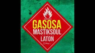 Mastiksoul ft Laton  - Gasosa Dj Axx Intro