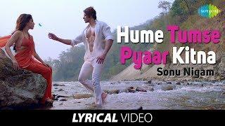 Hume Tumse Pyaar Kitna | Lyrical | हमें तुम से प्यार कितना | Sonu Nigam | Karanvir Bohra | Priya