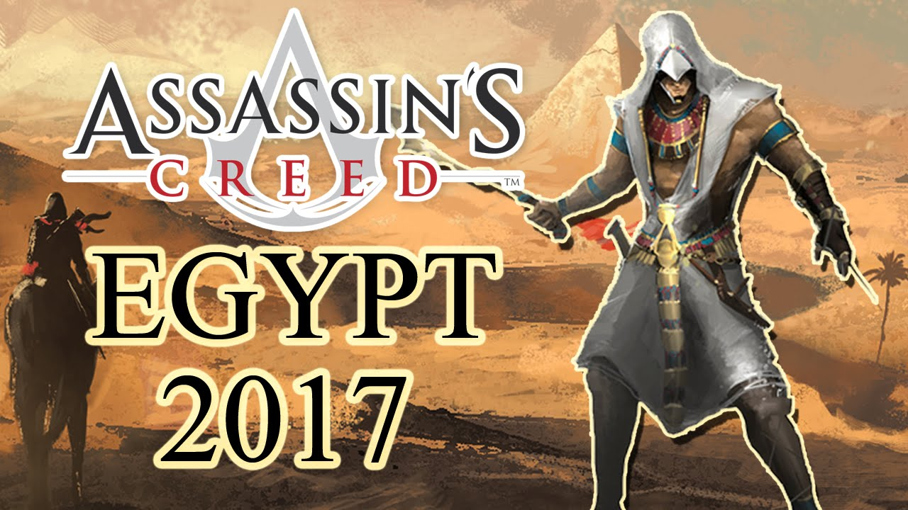 Assassin's Creed Egypt! - 2017 Release Date For Next ...
