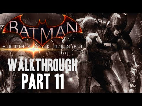 Batman: Arkham Knight Walkthrough Part 11 (Bruce Wayne Is Batman?)