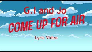 Come up for Air Lyric Video
