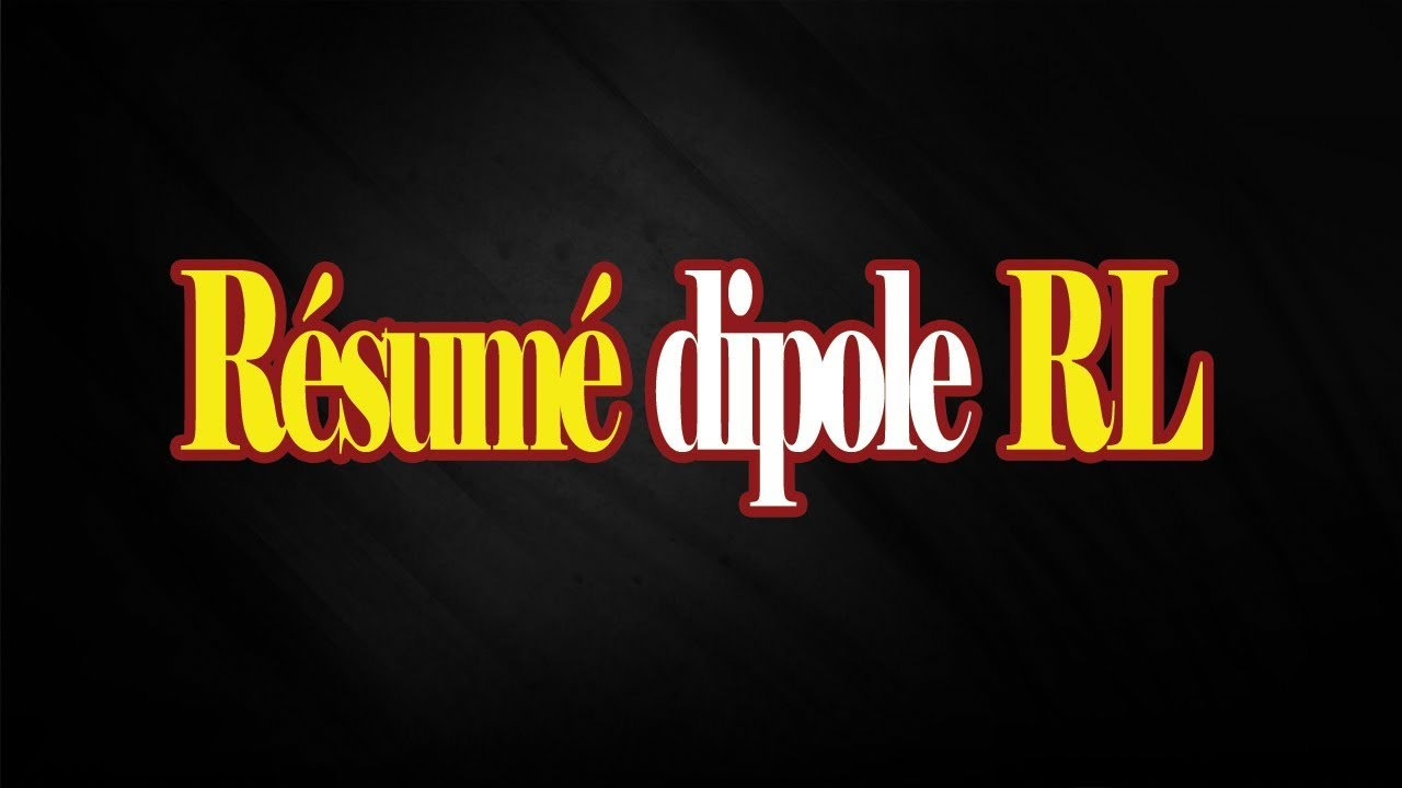 Resume Dipole Rl Videos Devoir Tn Videotheque Educative
