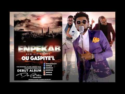 ENPEKAB - OU GASPIYE'L (NEW SINGLE 2016)