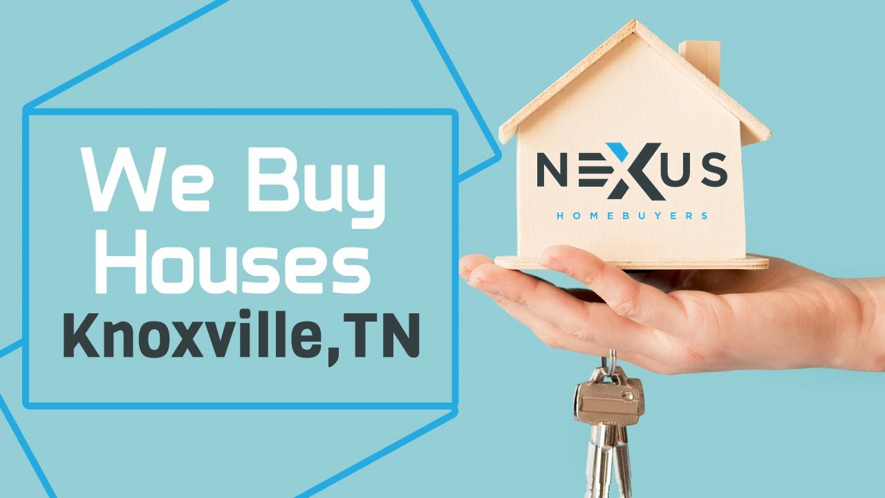 We Buy Houses Knoxville TN | Sell Your House Fast In Knoxville | Nexus Homebuyers