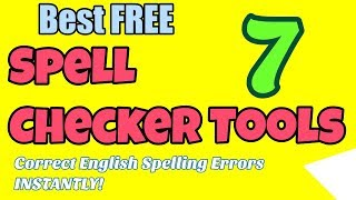 7 Best Free Spell Checker Tools to Correct English Spelling Errors Instantly