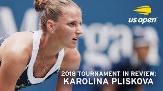 2018 US Open In Review: Karolina Pliskova