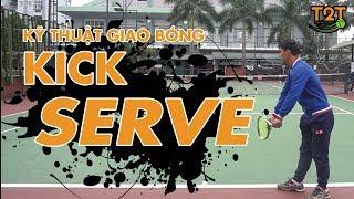 Kỹ thuật giao bóng xoáy Kick Serve | Tennis T2T