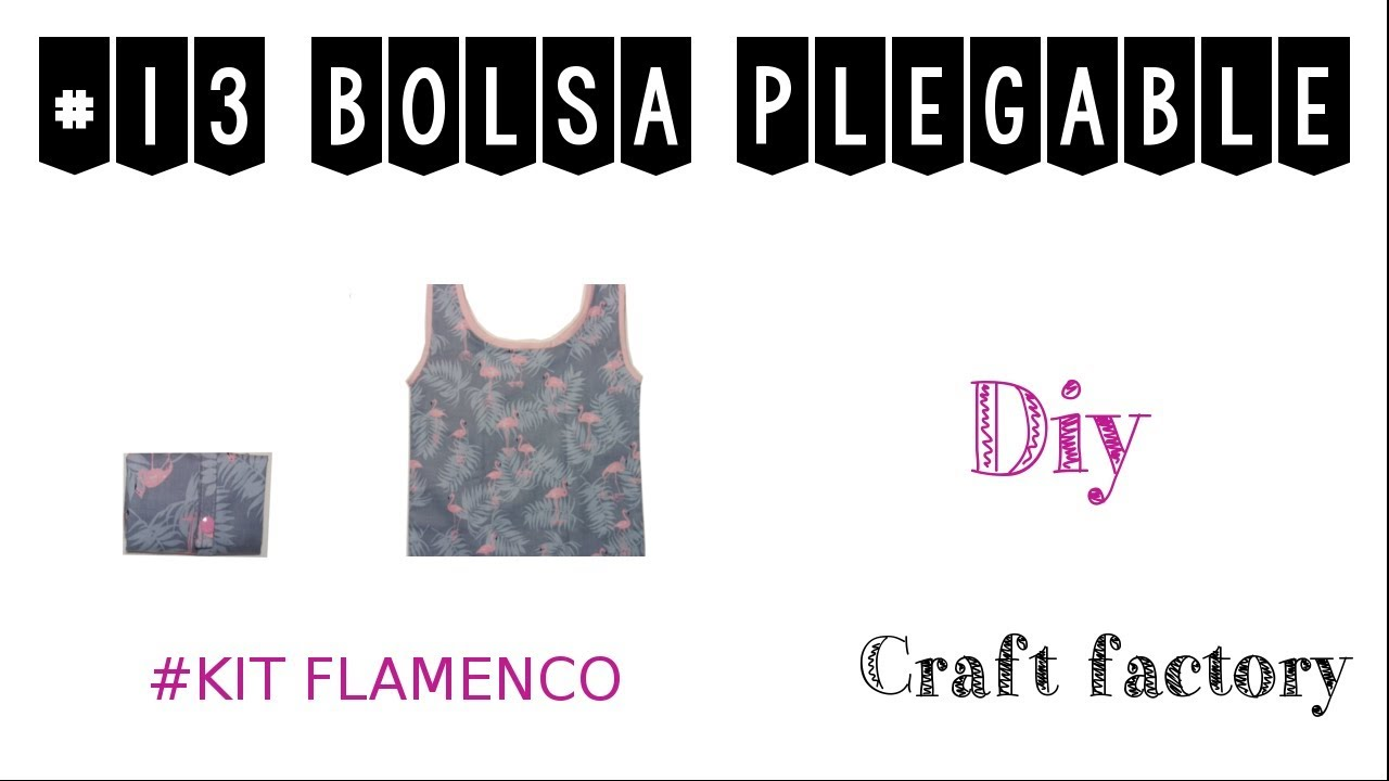 13 TUTORIAL BOLSA PLEGABLE - YouTube