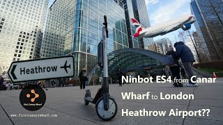 Ninebot Segway ES4 ES2 with Extral Battery Range Test from Canary Wharf to Heathrow Airport 35km