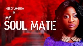 My Soul Mate [Official Trailer] Latest Nigerian Nollywood Drama Movie