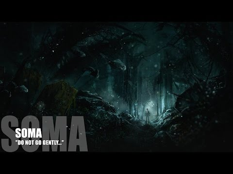SOMA - Lore (Part 5: Do Not Go Gentle)