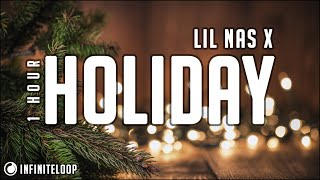 Lil Nas X - HOLIDAY [1 Hour] Loop
