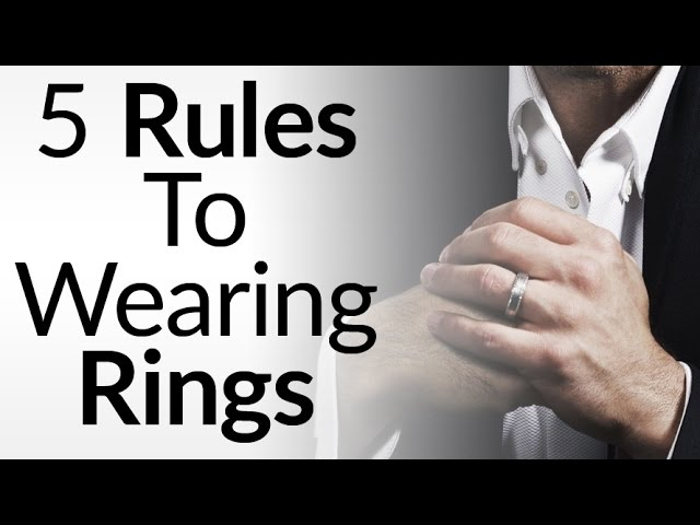 5 Rules For Men Wearing Rings Ring Symbolism Significance