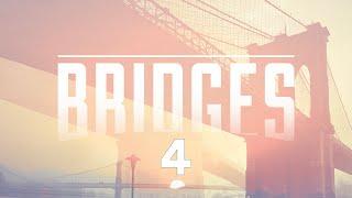 Bridges Week 4