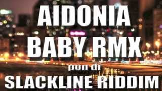 AIDONIA  - BABY (NO GIMMICKS REMIX) - NEW DANCEHALL 2014 - Slackline Riddim