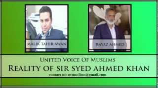Reality of Sir Syed Ahmed Khan - United Voice of Muslims