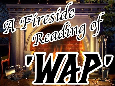Download A Fireside Reading of 'WAP'