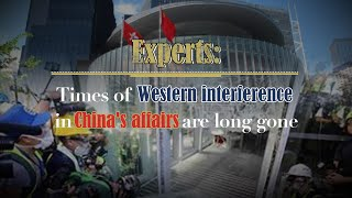 Times of Western interference in China's affairs are long gone