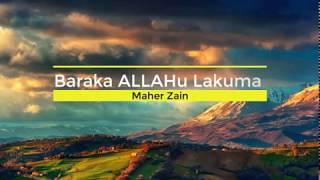 Baraka ALLAHu Lekuma ( بارك الله لكما) || by Maher Zain (Lyrics)