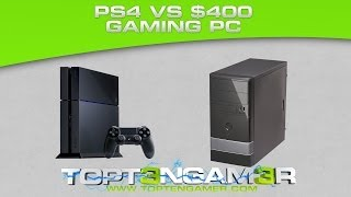 Budget $400 Gaming PC Build Vs. PS4  for November / December 2013