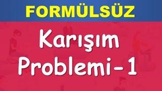 Karışım Problemleri ( 1/2) ✅ Formülsüz - Abdül Aziz Gürbüz (2019)