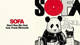 Watch Sofa Dont Run do You feat Frank Mccomb video