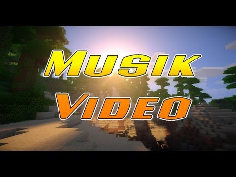 Minecraft Musik Video [HD] [anderes Video]