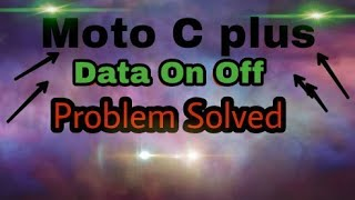 Moto c plus data on off