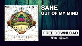 Sahe - Out of My Mind | FREE DOWNLOAD