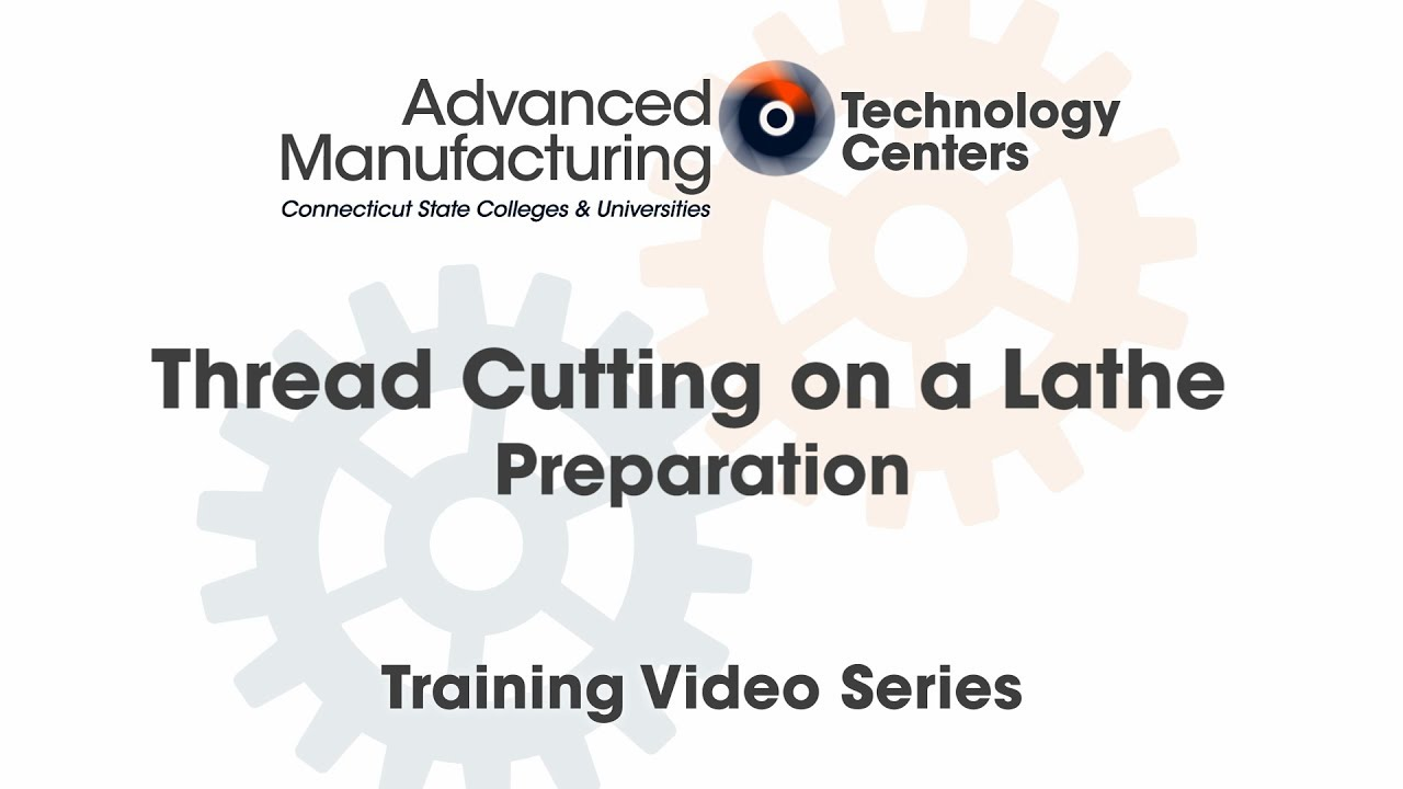 External Thread Cutting on a Lathe - Preparation - CSCU Advanced  Manufacturing Training Series