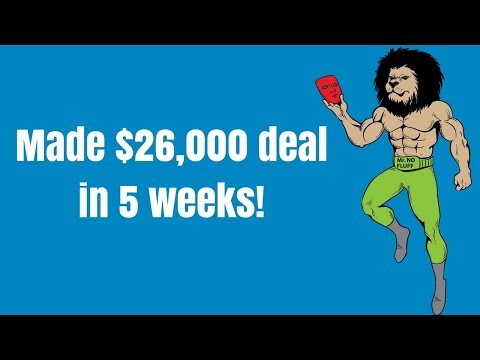 Made $26,000.00 deal in 5 weeks! (NO credit, money down or loan needed) HERE IS HOW
