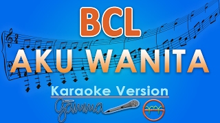 Bunga Citra Lestari - Aku Wanita (Karaoke) | GMusic