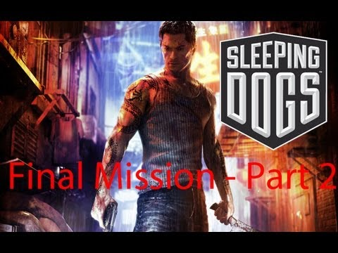 Sleeping Dogs - Final Mission - Part 2 thumbnail