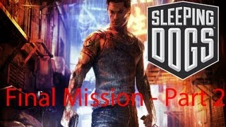 Sleeping Dogs - Final Mission - Part 2