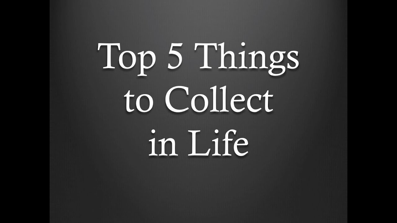 top 5 cool things to collect in life youtube. Black Bedroom Furniture Sets. Home Design Ideas