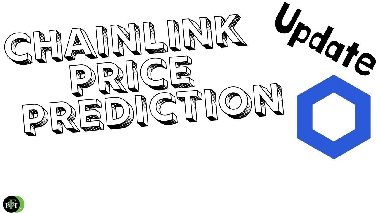 CHAINLINK PRICE PREDICTION (update)