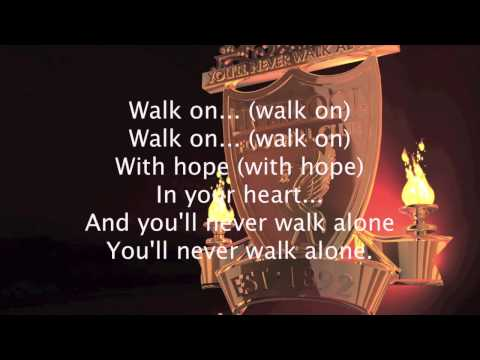 Liverpool Theme Song You Will Never Walk Alone