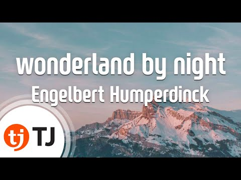 [TJ노래방] wonderland by night - Engelbert Humperdinck / TJ Karaoke
