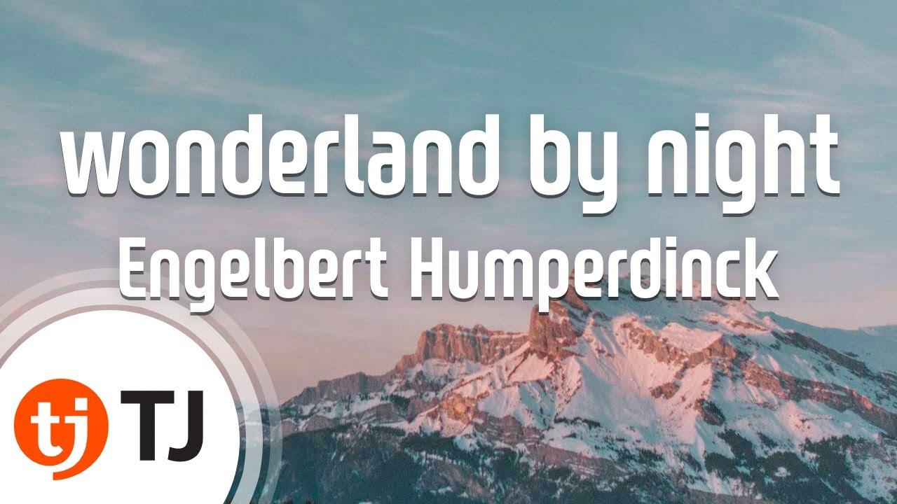 [TJ노래방] wonderland by night - Engelbert Humperdinck / TJ Karaoke