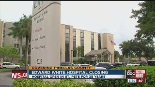 Edward White Hospital closing