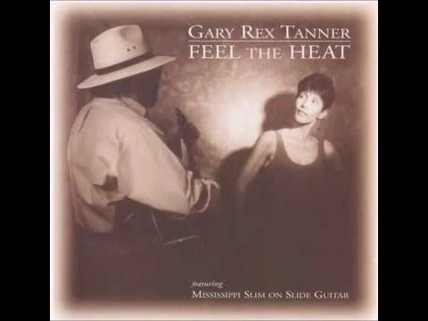 Gary Rex Tanner - Low Down and Dirty