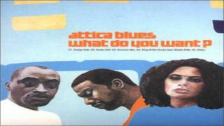Watch Attica Blues What Do You Want video