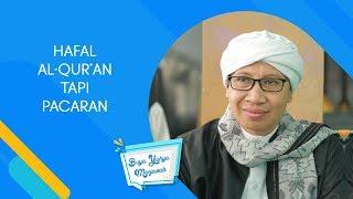 Hafal Al Qur an Tapi Pacaran Buya Yahya Menjawab