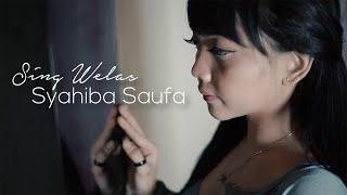 Смотреть клип Syahiba Saufa - Sing Welas