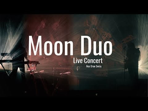 MOON DUO - NOX ORAE 2017 | Full live performance