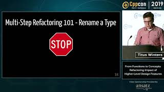 "CppCon 2019: Titus Winters ""Maintainability and Refactoring Impact of Higher-Level Design Features"""