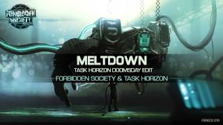 Forbidden Society & Task Horizon - Meltdown [TH Doomsday Edit] (Thronecrusher LP)