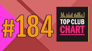Top Club Chart #184 - Top 25 Dance Tracks (06.10.2018)