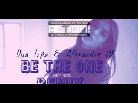 Download Dua Lipa & Allexandre UK feat - (Be The One Remix Audio)