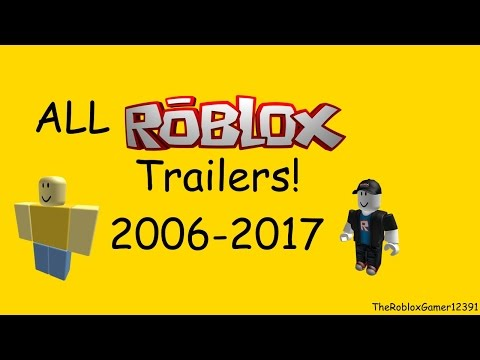 All Official ROBLOX Trailers (2006-2017) [READ DESCRIPTION!!] (OUTDATED)